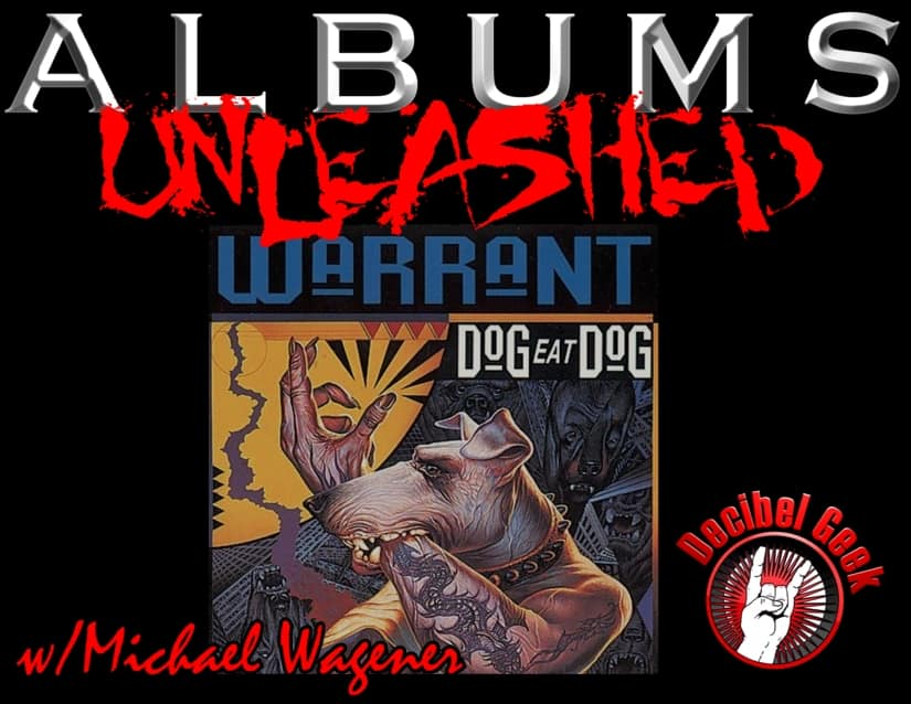 Albums Unleashed Dog Eat Dog Warrant Episode 224