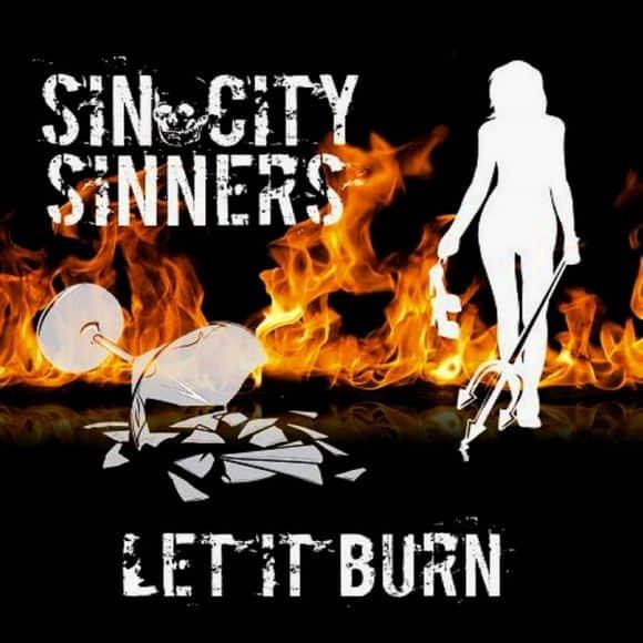 Sin City Sinners - Let It Burn