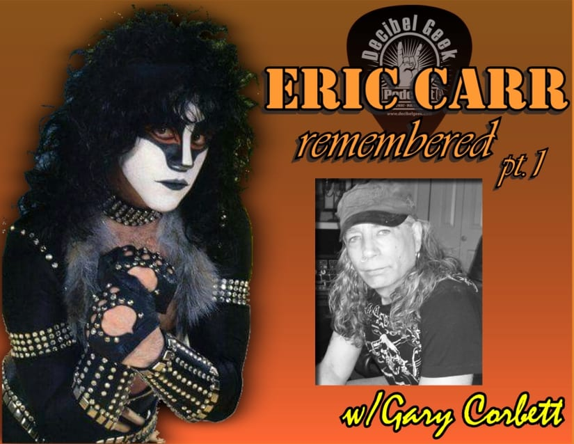 Eric Carr Remembered with Gary Corbett decibel geek podcast