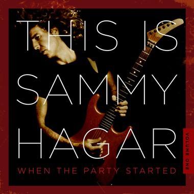 This is Sammy Hagar: When the Party Started, Volume 1
