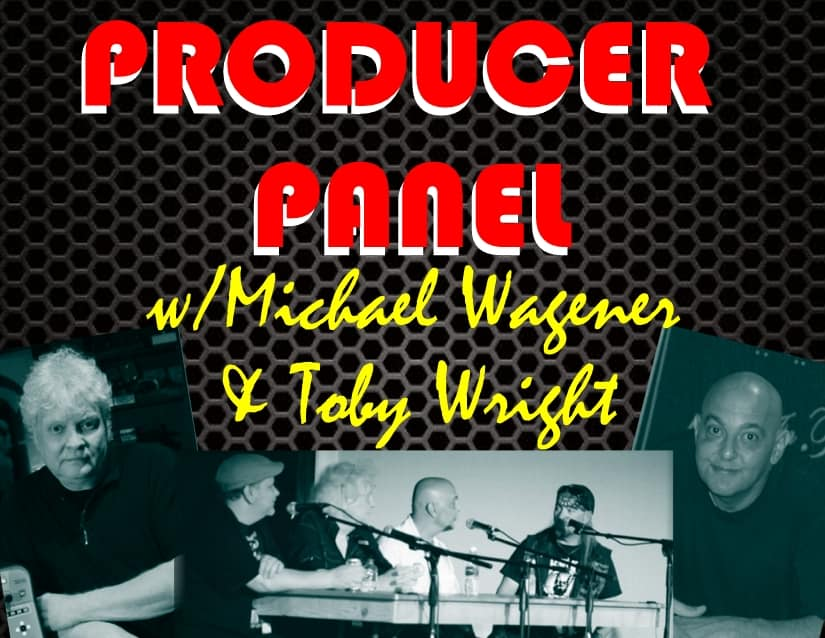 Producer Panel Michael Wagener Toby Wright decibel geek podcast