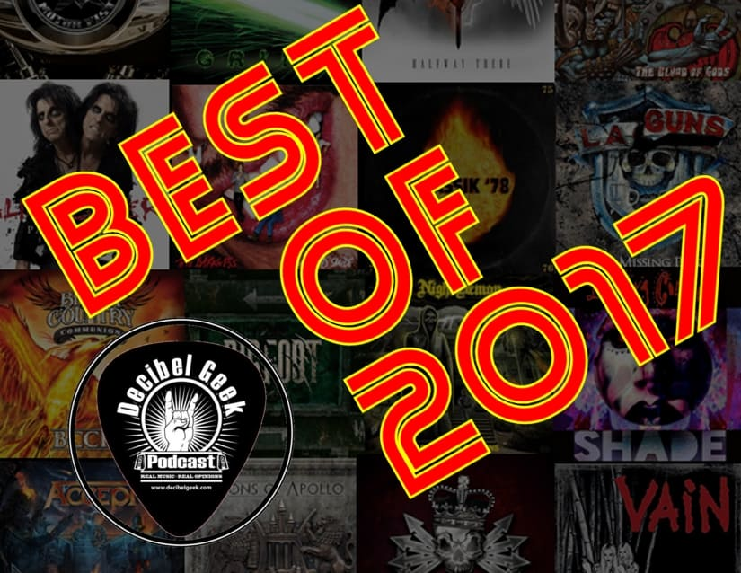 best of 2017 decibel geek podcast