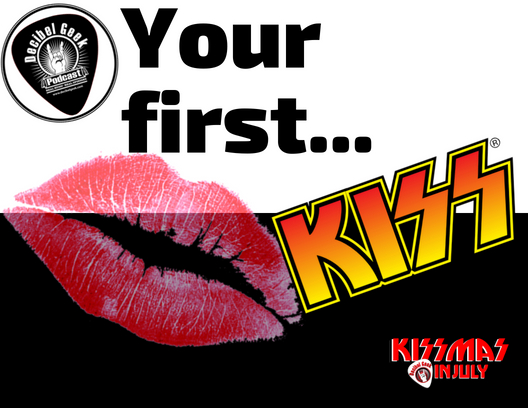 your first kiss decibel geek podcast