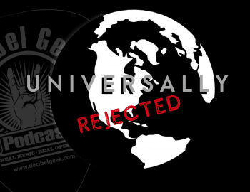 universally rejected decibel geek podcast