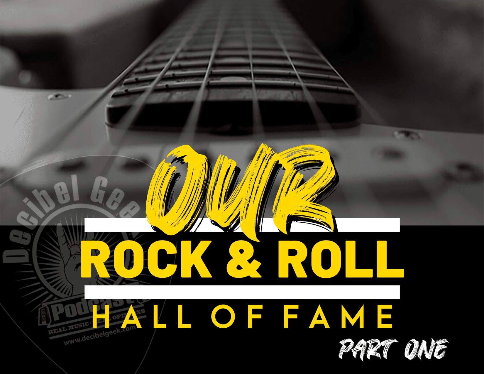 Rock & Roll Hall of Fame, decibel geek, podcast