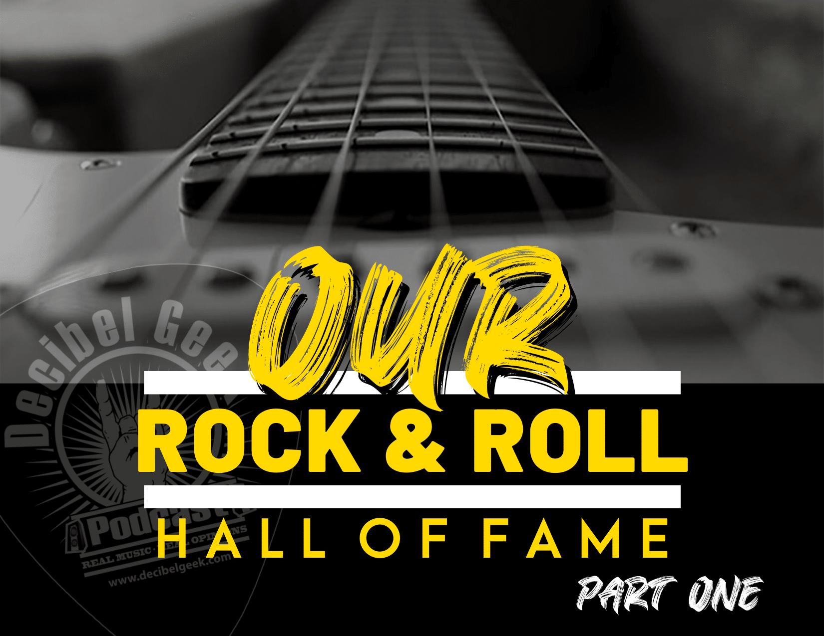 Rock & Roll Hall of Fame, decibel geek, podcast