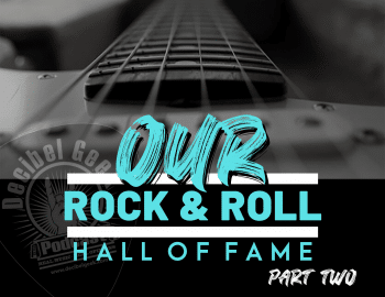 Our Rock and Roll Hall of Fame Part 2