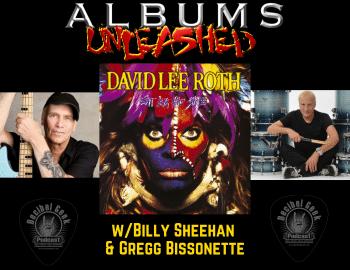 david lee roth, billy sheehan, gregg bissonette, albums unleashed, dlr, decibel geek, podcast