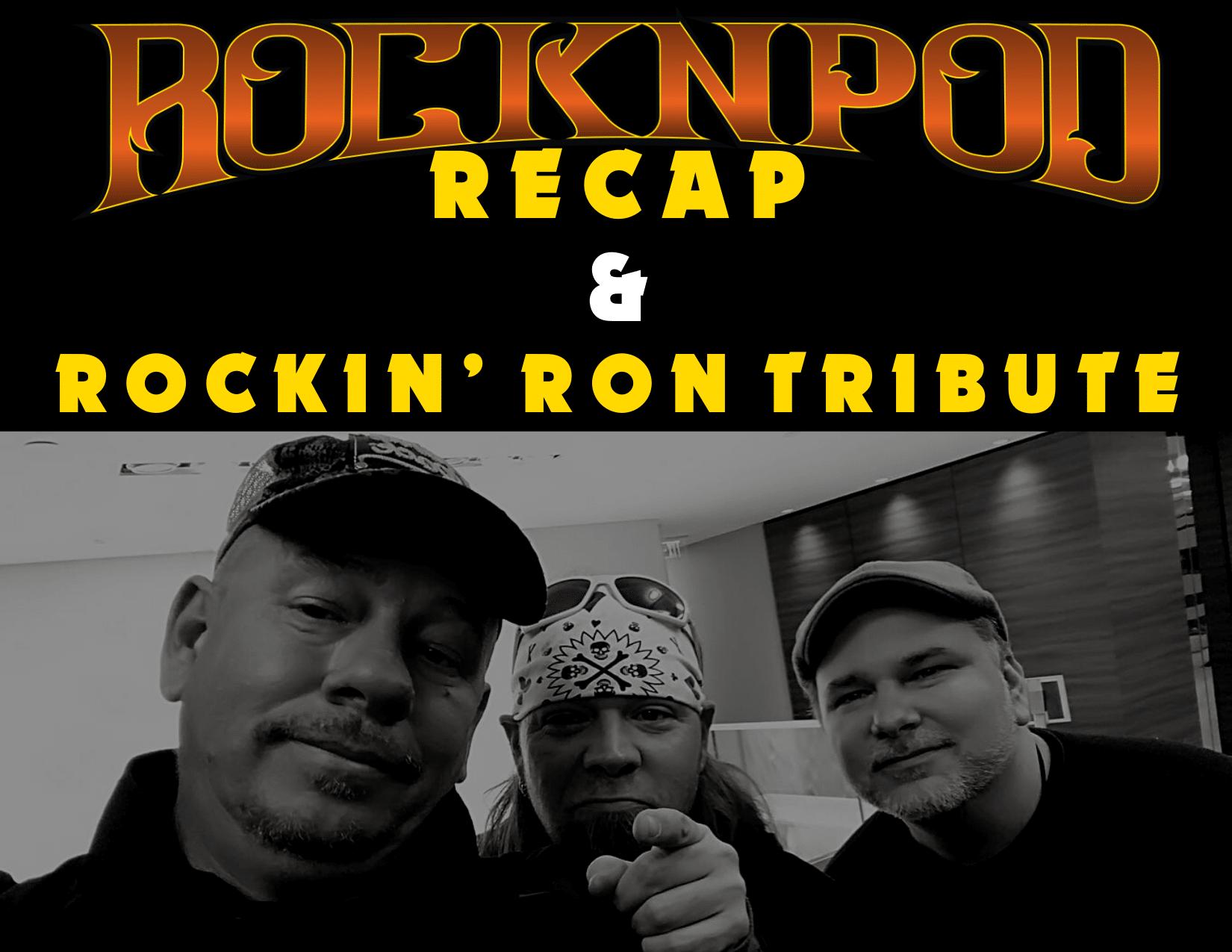 rocknpod recap, rockin' ron tribute, decibel geek podcast